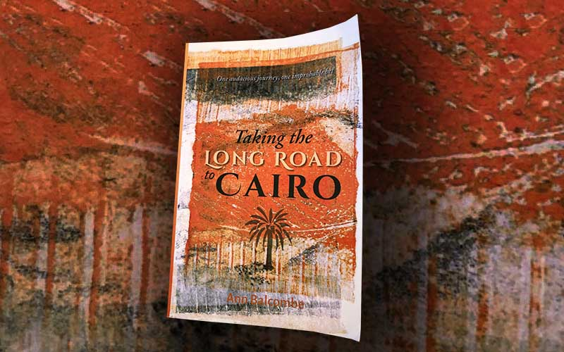 Taking the Long Road to Cairo Ann Balcombe